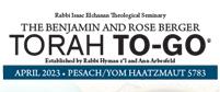 Benjamin and Rose Berger Pesach To-Go 5777